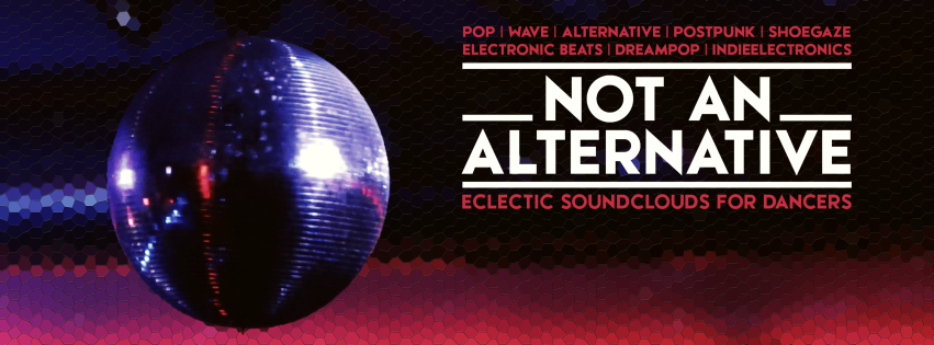 NOT AN ALTERNATIVE | eclectic soundclouds for dancers